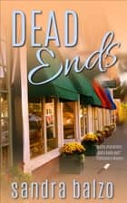 Dead Ends ebook by Sandra Balzo