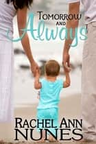 Tomorrow and Always ebook by