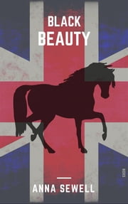 Black Beauty (Shandon Classics) [The UK Best-Loved Novels Of All Times - #22] ebook by Anna Sewell,Anna SEWELL,Shdn Books
