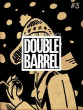 Double Barrel #3 ebook by Zander Cannon,Kevin Cannon