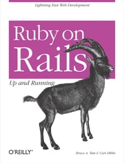 Ruby on Rails: Up and Running - Up and Running ebook by Bruce A. Tate,Curt Hibbs