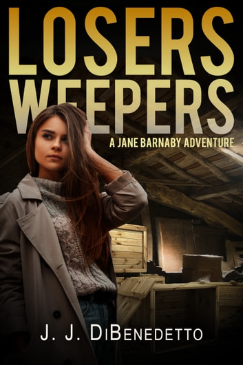 Losers Weepers (A Jane Barnaby Adventure) ebook by J.J. DiBenedetto