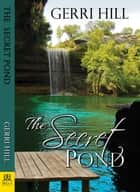 The Secret Pond ebook by Gerri Hill