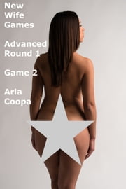 New Wife Games: Advanced Round 1-Game 2 ebook by Arla Coopa