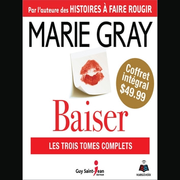 Baiser - coffret intégral audiobook by Marie Gray
