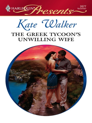 The Greek Tycoon's Unwilling Wife ebook by Kate Walker