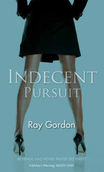 Indecent Pursuit eBook by Ray Gordon