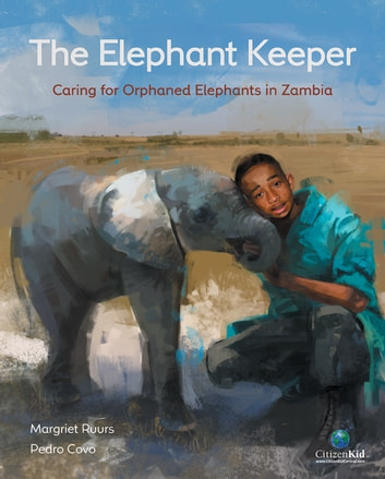 The elephant keeper ebook by margriet ruurs 9781771389440 the elephant keeper caring for orphaned elephants in zambia ebook by margriet ruurs fandeluxe Gallery
