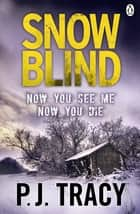 Snow Blind - Monkeewrench Book 4 ebook by P. J. Tracy