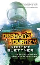 Orphan's Journey ebook by Robert Buettner