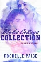 The Blythe College Collection: Drake & Alexa ebook by