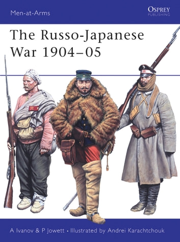 The Russo-Japanese War 1904–05 ebook by Alexei Ivanov,Philip Jowett