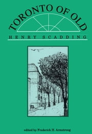 Toronto of Old ebook by Henry Scadding