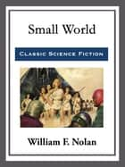 Small World ebook by William F. Nolan