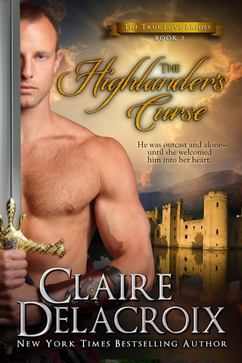 The Highlander's Curse - A Scottish Medieval Romance ebook by Claire Delacroix
