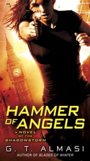 Hammer of Angels - A Novel of Shadowstorm ebook by G. T. Almasi