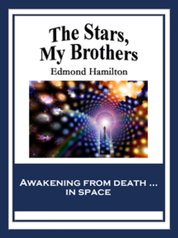 The Stars, My Brothers ebook by Edmond Hamilton