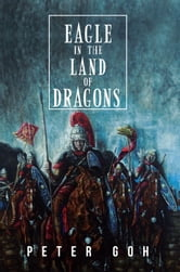 Eagle in the Land of Dragons ebook by Peter Goh