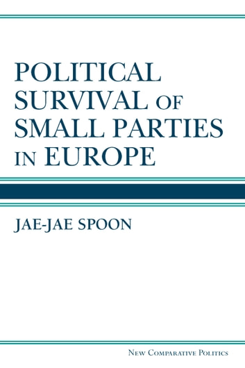 Political Survival of Small Parties in Europe ebook by Jae-Jae Spoon