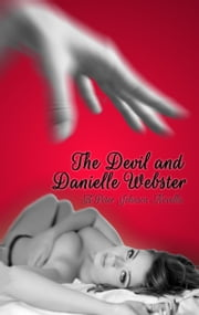 The Devil and Danielle Webster ebook by Peter Johnson