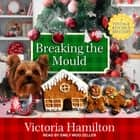 Breaking the Mould audiobook by Victoria Hamilton