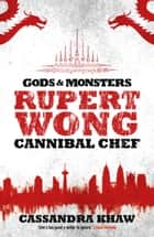 Rupert Wong, Cannibal Chef ebook by Cassandra Khaw