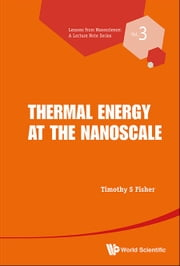 Thermal Energy at the Nanoscale ebook by Timothy S Fisher