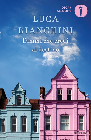 Dimmi che credi al destino eBook by Luca Bianchini