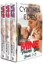 Mine Series Box Set Volume 1 ebook by Cynthia Eden