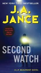 Second Watch - A J. P. Beaumont Novel ebook by