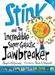 Stink and the Incredible Super-Galactic Jawbreaker ebook by Megan McDonald