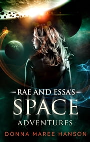 Rae And Essa's Space Adventures ebook by Donna Maree Hanson