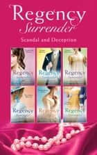 Regency Surrender: Scandal And Deception (Mills & Boon e-Book Collections) ebook by Christine Merrill, Laurie Benson, Janice Preston,...