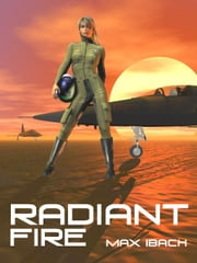 Radiant Fire ebook by Ibach, Max