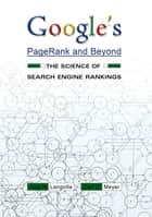 Google's PageRank and Beyond ebook by Amy N. Langville,Carl D. Meyer