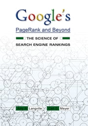 Google's PageRank and Beyond - The Science of Search Engine Rankings ebook by Amy N. Langville,Carl D. Meyer
