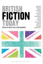 British Fiction Today ebook by Dr Rod Mengham, Professor Philip Tew