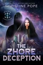 The Zhore Deception ebook by Christine Pope
