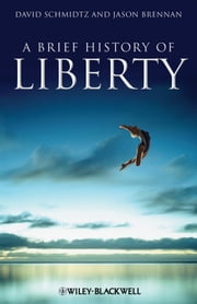 A Brief History of Liberty ebook by David Schmidtz,Jason Brennan