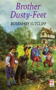 Brother Dusty Feet ebook by Rosemary Sutcliff