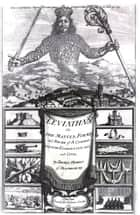 Leviathan - or The Matter, Forme and Power of a Common Wealth Ecclesiasticall and Civill ebook by Thomas Hobbes