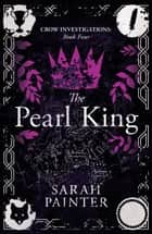 The Pearl King ebook by Sarah Painter