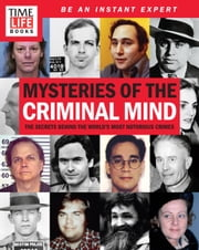 TIME-LIFE Mysteries of the Criminal Mind - The Secrets Behind the World's Most Notorious Crimes ebook by TIME-LIFE Books