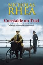 Constable on Trial ebook by Nicholas Rhea