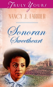 Sonoran Sweetheart ebook by Nancy J. Farrier