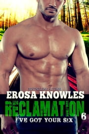 Reclamation: I've Got Your Six ebook by Erosa Knowles