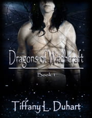 Dragons of Witchcraft ebook by Tiffany L. Duhart