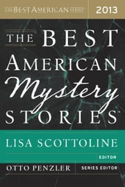 The Best American Mystery Stories 2013 ebook by Otto Penzler,Lisa Scottoline