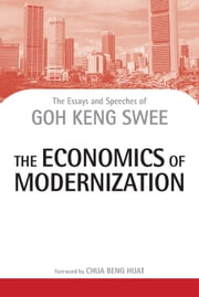 The Economics of Modernization - Essays and Speeches ebook by Dr Goh Keng Swee