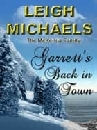 Garrett's Back in Town ebook by Leigh Michaels